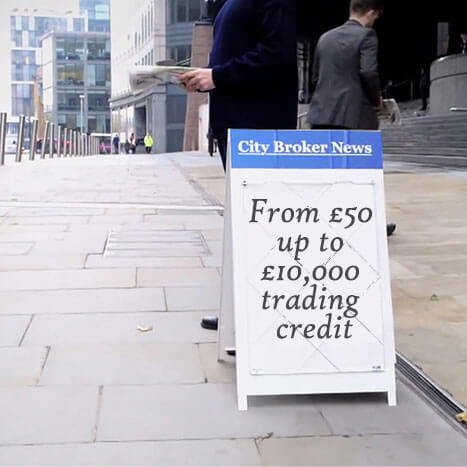 From £50 up to £10,000 trading credit